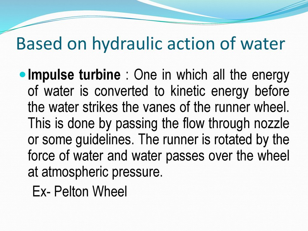 Based on hydraulic action of water